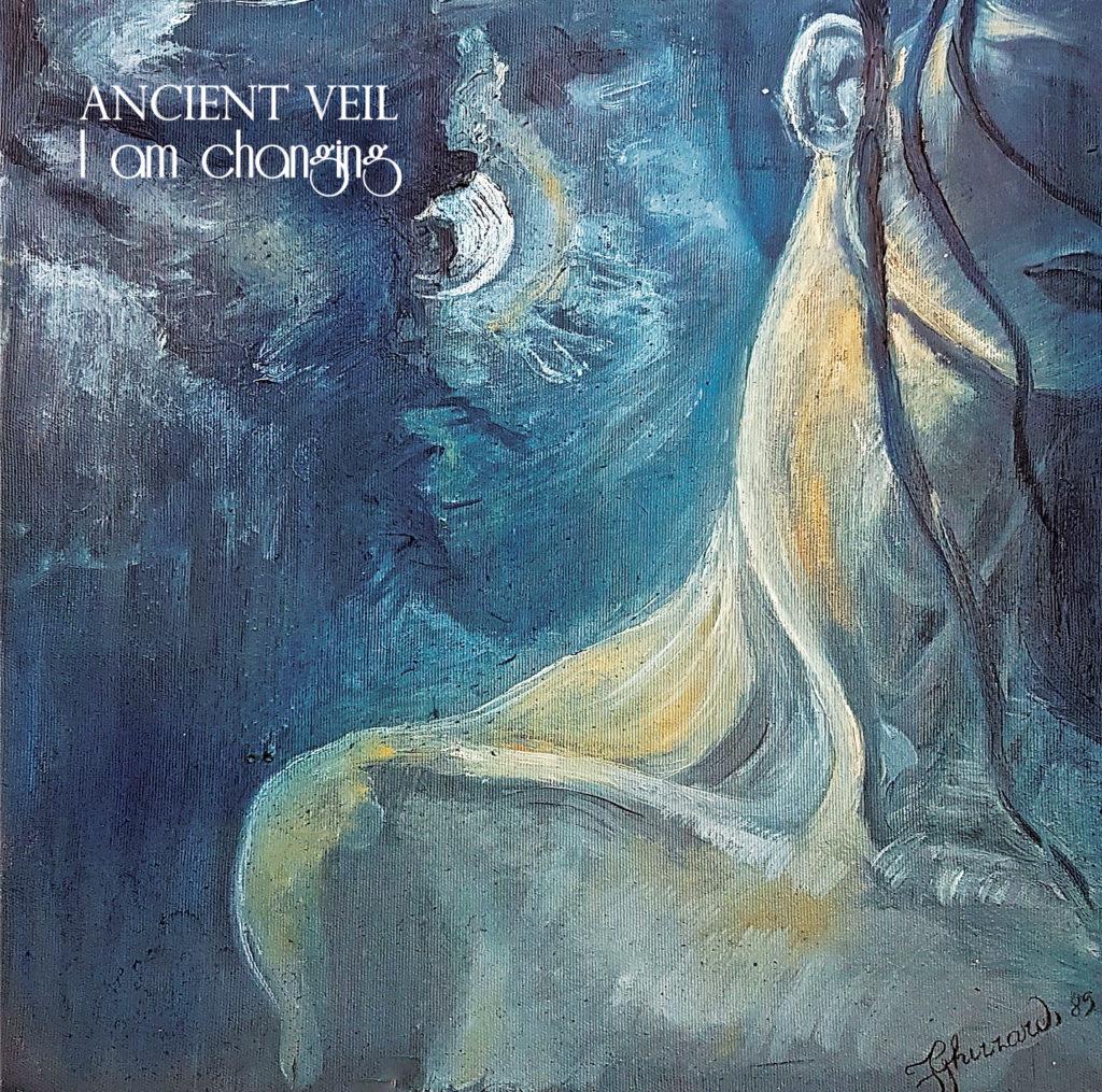 Ancient Veil - I am changing - 2017